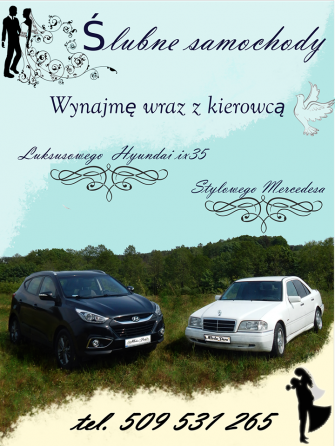 Auta, samochody do śłubu- Hyundai ix35, Mercedes Brodnica