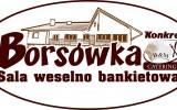 Sala Weselno Bankietowa ,, BORSÓWKA ,, Tarnowiec