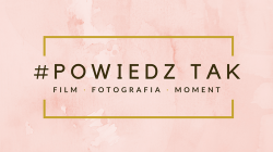#powiedzTAK - FILMY WESELNE Sieradz