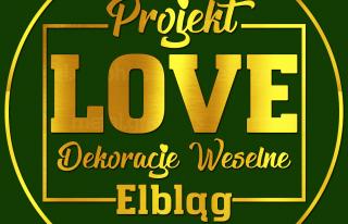 Projekt Love - Dekoracje Weselne Elbląg Elbląg