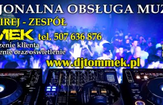 Dj Tommek - DJ/ Wodzirej na twoją imprezę Łomża