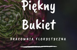 Piękny Bukiet - pracownia florystyczna Warszawa