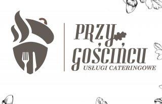 Przy Gościńcu-Usługi Cateringowe Dąbrowa Górnicza