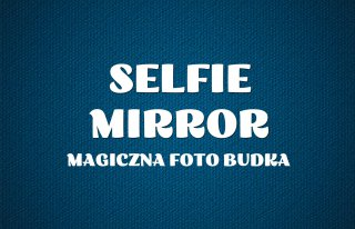 Selfie Mirror - Magiczna Foto Budka Kwidzyn