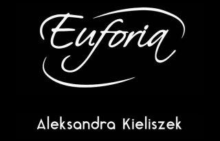 Euforia Aleksandra Kieliszek Tomaszów Lubelski
